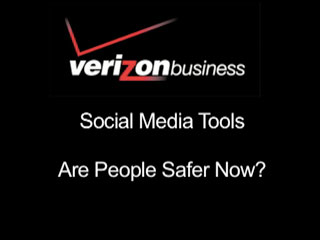 Social Media Tools: Are People Safer Now?