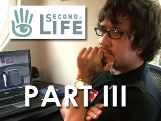 State of Second Life: talking with Second Life's embedded reporter, Part III