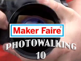 Photowalking 10: Maker Faire