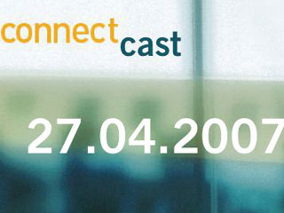 ConnectCast Weekly – 27 April, 2007